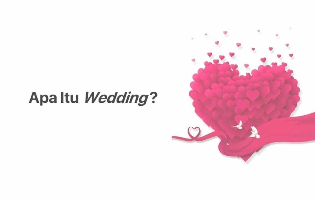 Mengenal Apa Itu Pengertian Wedding