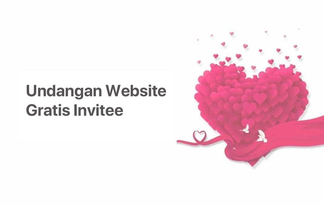 Mengenal Undangan Website Gratis Invitee: Apa itu? Jenis dan Macam Fiturnya!